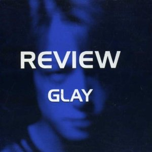 GLAY「REVIEW」.jpg